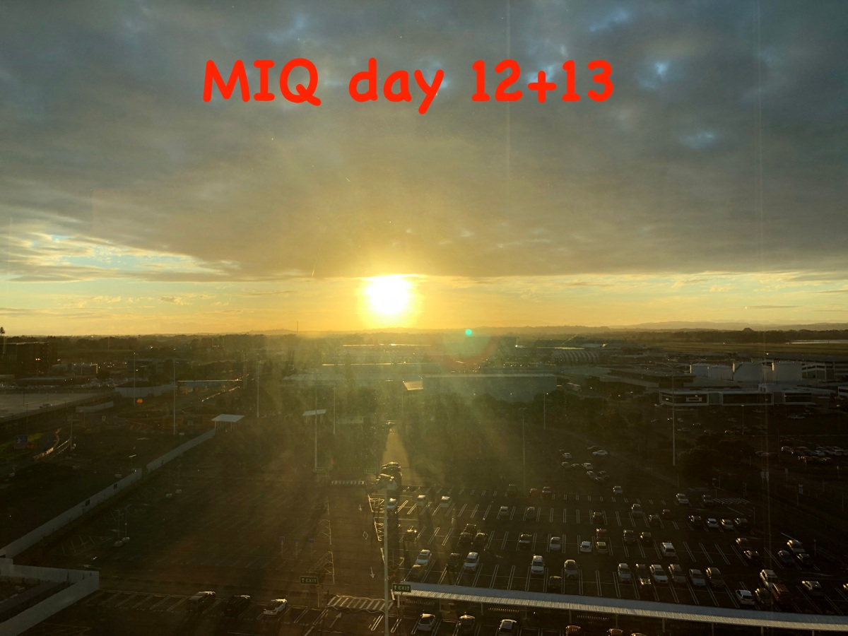 MIQ day 12 + 13 – last days in the goldencage